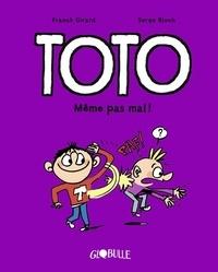 Franck Girard et Serge Bloch - Toto Tome 3 : Même pas mal !.