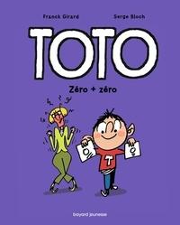 Franck Girard et Serge Bloch - Toto Tome 5 : Zéro + zéro.