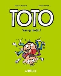 Franck Girard et Serge Bloch - Toto Tome 6 : Vas-y mollo !.