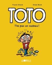 Franck Girard et Serge Bloch - Toto Tome 7 : T'es pas un cadeau !.