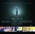 Franck Goddio et Camille von Rosenschild - Osiris, les mystères engloutis d'Egypte.