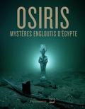 Franck Goddio et David Fabre - Osiris - Mystères engloutis d'Egypte.