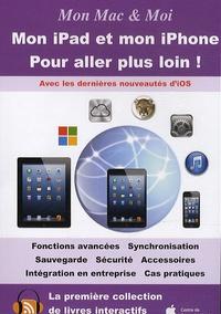 Franck Gonzales et Emmanuel Canault - Mon Mac & moi - Mon iPad et mon iPhone pour aller plus loin !.