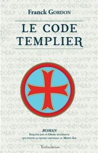 Franck Gordon - Le code Templier.
