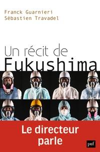 Franck Guarnieri et Sébastien Travadel - Un récit de Fukushima - Le directeur parle.