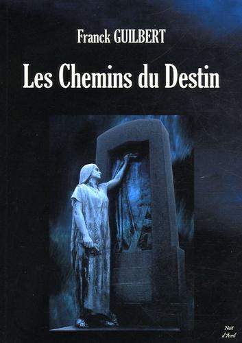 Franck Guilbert - Les chemins du destin.