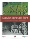 Franck Hanot et Frédéric Simien - Sous les lignes de front - Reagrds géologiques sur la Grande Guerre.