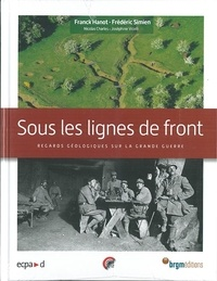 Goodtastepolice.fr Sous les lignes de front - Reagrds géologiques sur la Grande Guerre Image