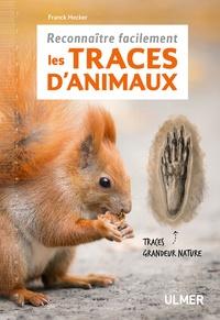 Franck Hecker - Reconnaître facilement les traces d'animaux.