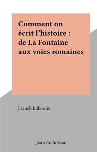 Franck Imberdis - Comment on écrit l'histoire : de La Fontaine aux voies romaines.