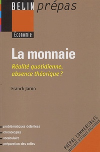 Franck Jarno - La monnaie - Réalité quotidienne, absence théorique ?.