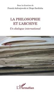 Franck Jedrzejewski et Diogo Sardinha - La philosophie et l'archive.