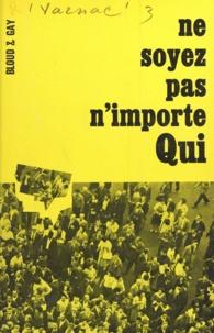 Franck Jeudi et Hugues Varnac - Ne soyez pas n'importe qui.