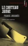 Franck Johannès - Le couteau jaune - L'affaire Dany Leprince.