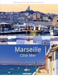 Franck Jonville - Marseille côté mer - Un regard photographique sur le littoral.