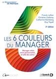Franck Jullien et Christian Gallerey - Les 6 couleurs du manager - Managez selon votre personnalité... et celle des autres !.