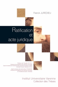 Franck Juredieu - Ratification et acte juridique.