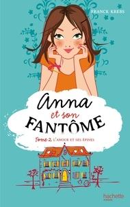 Franck Krebs - Anna et son fantôme - Tome 2 - L'amour et ses épines.