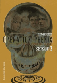 Franck Krebs - Opération Phénix Tome 3 : Et la mort viendra les chercher.