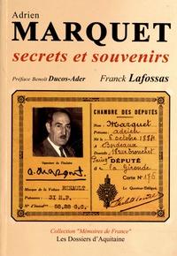 Franck Lafossas - Adrien Marquet - Secrets et souvenirs.