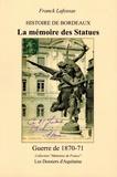 Franck Lafossas - Histoire de Bordeaux. La mémoire des Statues - Guerre de 1870-71.