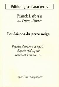Franck Lafossas - Les saisons du perce-neige - Poèmes d'amour,d'esprit, d'après et d'espoir rassemblés en saisons.
