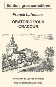 Franck Lafossas - Oratorio pour Oradour.