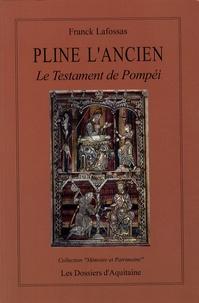 Franck Lafossas - Pline l'Ancien - Le Testament de Pompéi.