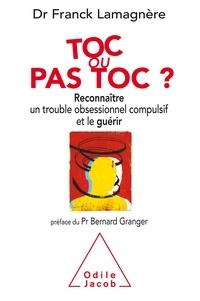 Franck Lamagnère - Toc ou pas toc ? - Reconnaître un trouble obsessionnel compulsif et le guérir.