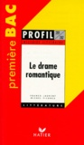 Franck Laurent et Michel Viegnes - Le drame romantique.