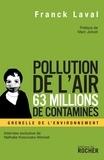 Franck Laval - Pollution de l'air, 63 millions de contaminés - Faut-il s'arrêter de respirer pour éviter de mourir ?.