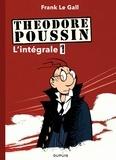 Franck Le Gall - Théodore Poussin - L'intégrale Tome 1 : Tome 1, Capitaine Steene ; Tome 2, Le mangeur d'archipels ; Tome 3, Marie Vérité ; Tome 4, Secrets.