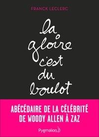 Franck Leclerc - La gloire, c'est du boulot.