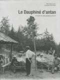 Franck Lecoutre et Olivier Bouze - Le Dauphiné d'antan - A travers la carte postale ancienne.