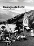 Franck Lecoutre et Laurence Janin - Montagnards d'antan - A travers la carte postale ancienne.