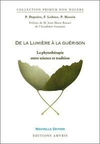 Franck Ledoux et Philippe Meurin - De la lumière à la guérison - La phytothérapie entre science et tradition.