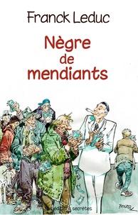 Franck Leduc et François Boucq - Nègre de mendiants.