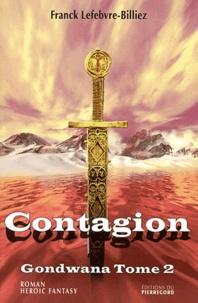 Franck Lefebvre-Billiez - Gondwana Tome 2 : Contagion.
