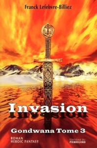 Franck Lefebvre-Billiez - Gondwana Tome 3 : Invasion.