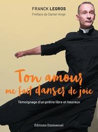 Ton amour me fait danser de joie - Témoignage dun prêtre libre et heureux.pdf
