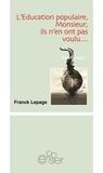 Franck Lepage - Incultures - Tome 1, L'éducation populaire, Monsieur, ils n'en ont pas voulu... ou Une autre histoire de la culture.