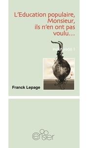 Ebook Portugal Téléchargements Incultures  - Tome 1, L'éducation populaire, Monsieur, ils n'en ont pas voulu... ou Une autre histoire de la culture en francais par Franck Lepage