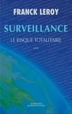 Franck Leroy - Surveillance - Le risque totalitaire.