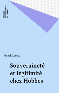 Franck Lessay - Souveraineté et légitimité chez Hobbes.