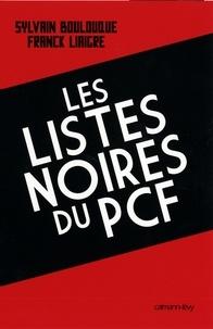 Franck Liaigre et Sylvain Boulouque - Les Listes noires du PCF.