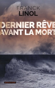 Franck Linol - Dernier rêve avant la mort.