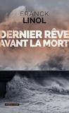 Franck Linol - Dernier rêve avant la mort - Thriller.