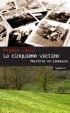 Franck Linol - Meurtres en Limousin  : La cinquième victime - Meurtre en Haute-Vienne.
