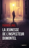 Franck Linol - La jeunesse de l'inspecteur Dumontel.