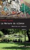 Franck Linol - Meurtres en Limousin  : La Morsure du silence - Un polar rock.